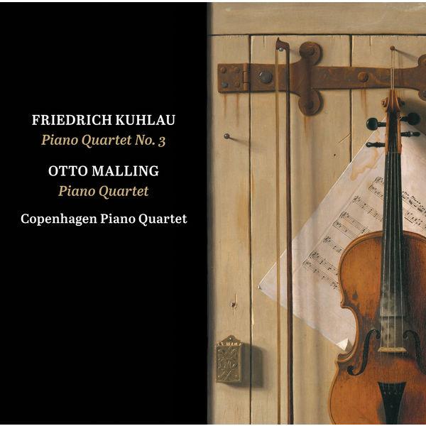 Copenhagen Piano Quartet - Kuhlau: Piano Quartet in G Minor, Op. 108 - Malling: Piano Quartet in C Minor, Op. 80