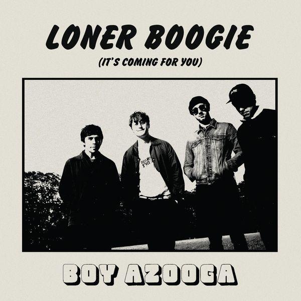 Boy Azooga - Loner Boogie