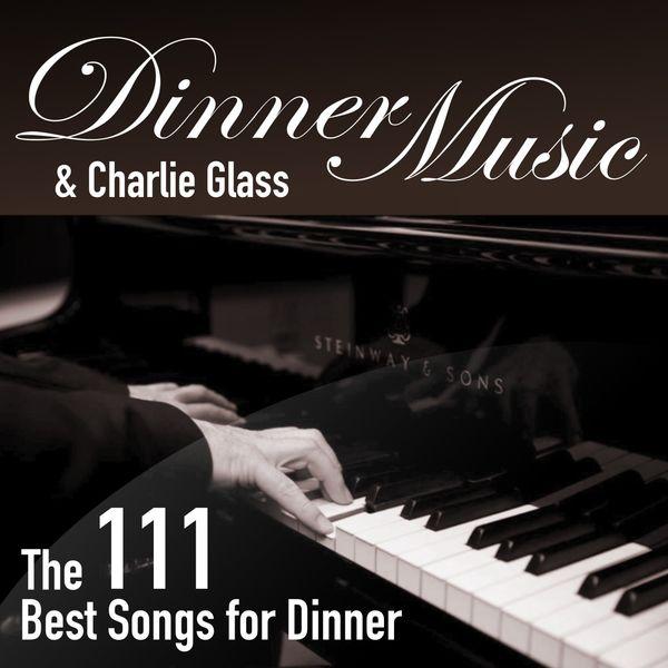 Dinner Music - The 111 Best Songs for Dinner