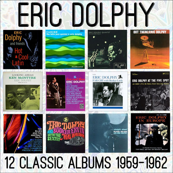 Eric Dolphy - Twelve Classic Albums: 1959 - 1962