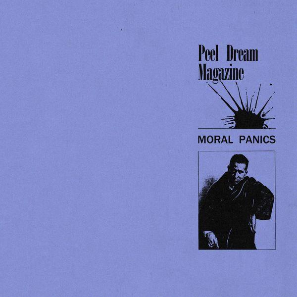 Peel Dream Magazine - Moral Panics (Vinyl Edition)