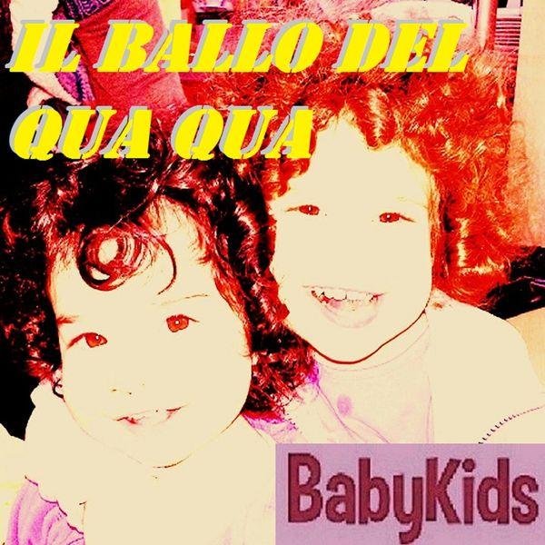 Il Ballo Del Qua Qua Babykids Download And Listen To The Album