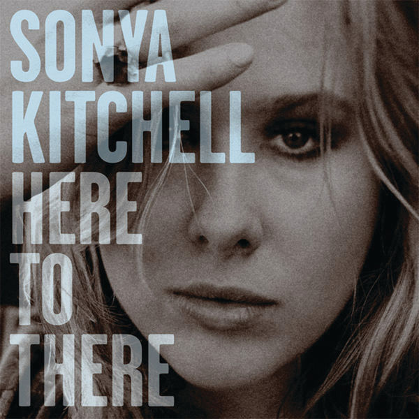 Sonya Kitchell - Here To There - Single