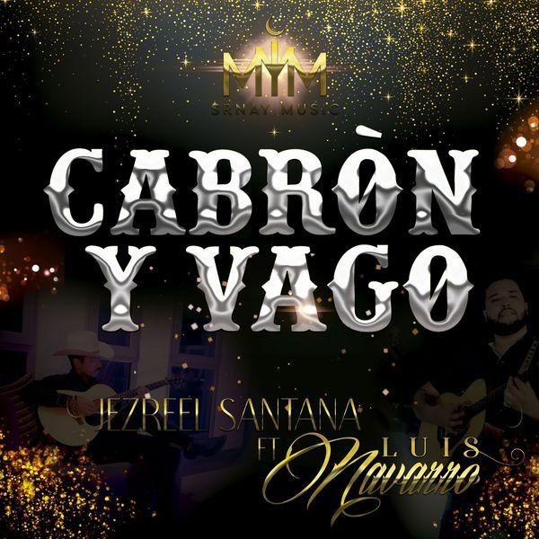 Jezreel Santana - Cabron y Vago