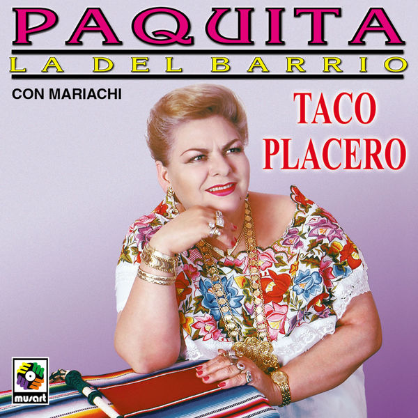 Paquita La Del Barrio - Taco Placero