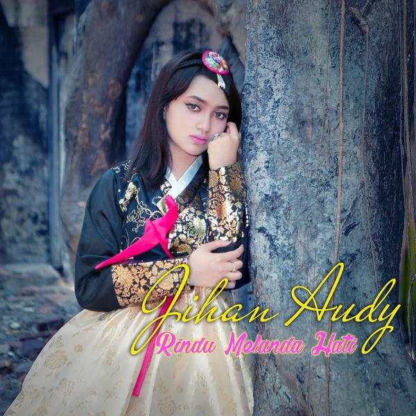 Album Rindu Melanda Hati Jihan Audy Qobuz Download And