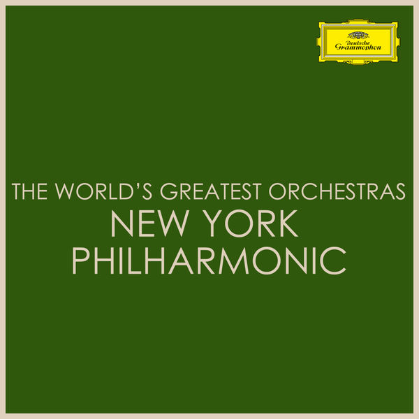 New York Philharmonic - The World's Greatest Orchestras - New York Philharmonic
