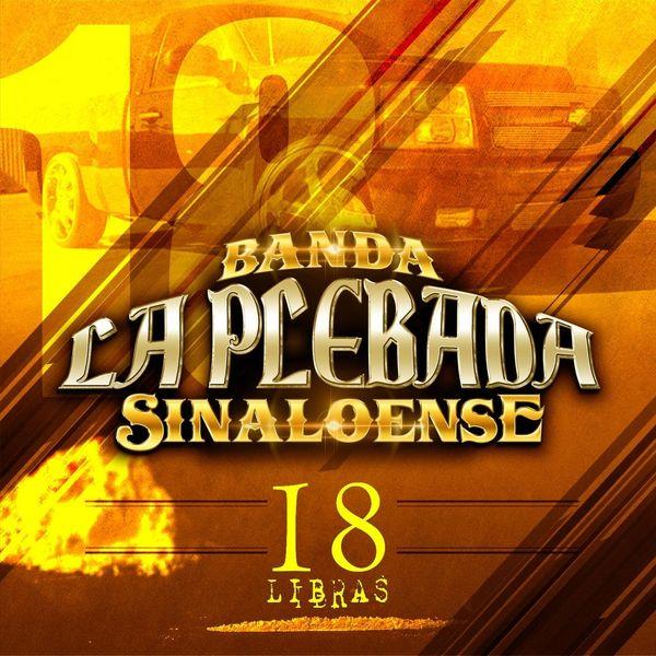Banda la Plebada Sinaloense - 18 Libras