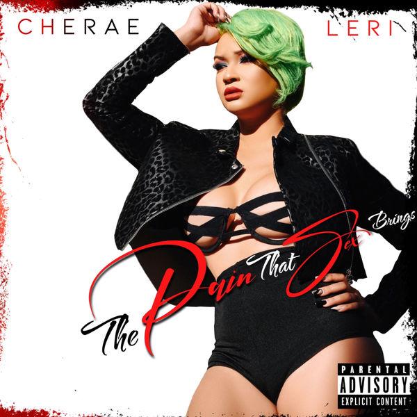 Cherae Leri - The Pain That Sex Brings