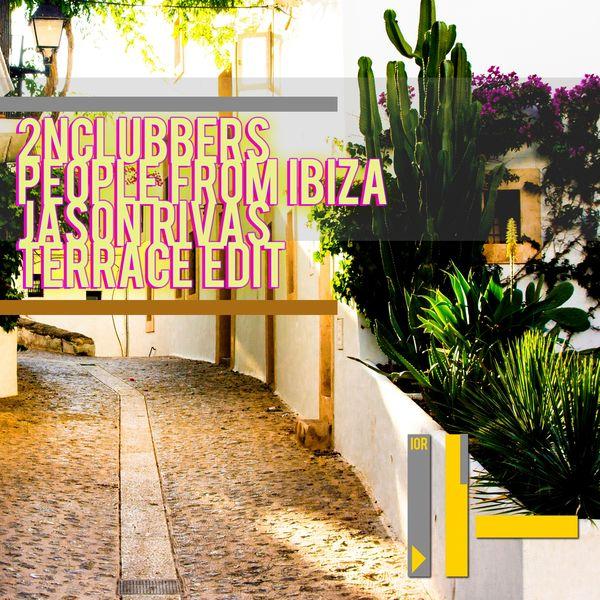 2nClubbers - People from Ibiza (Jason Rivas Terrace Edit)