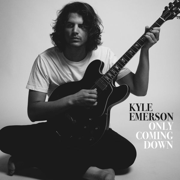Kyle Emerson - Only Coming Down
