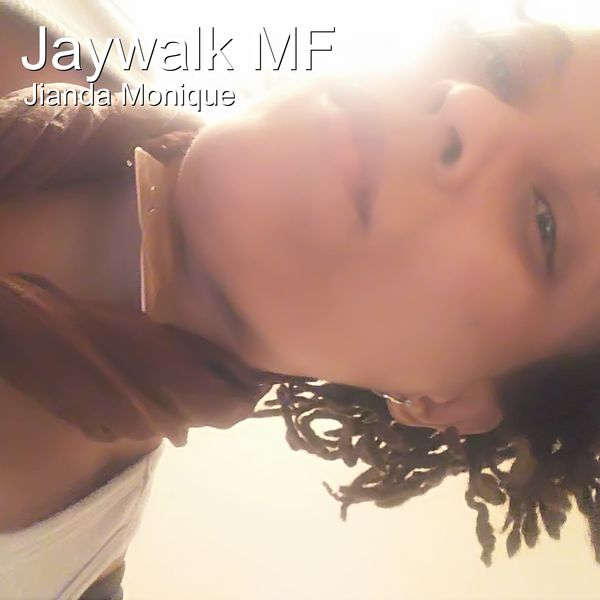 Jianda Monique - Jaywalk Mf