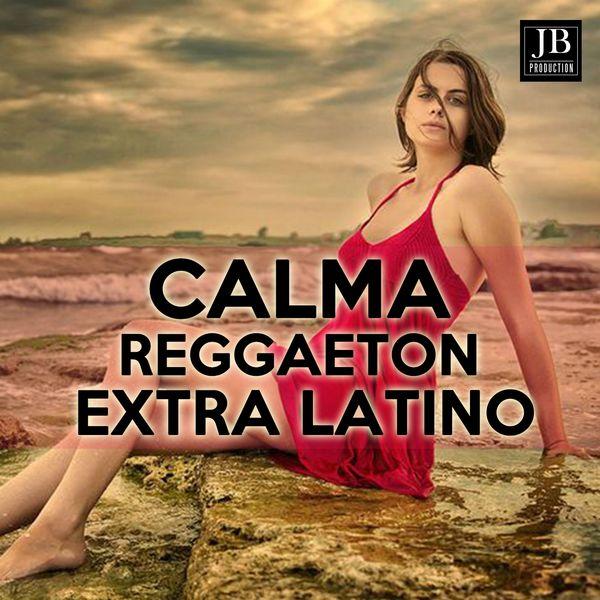Extra Latino - Calma Reggaeton