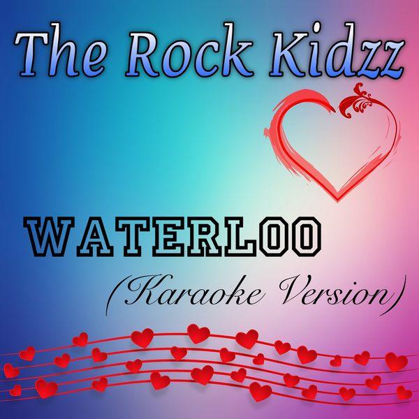 The Rock Kidzz - Waterloo (Karaoke Version)