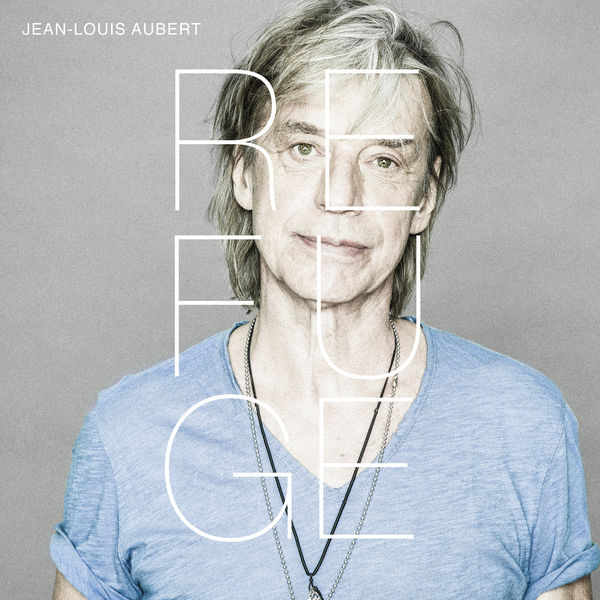 Jean-Louis Aubert - Refuge