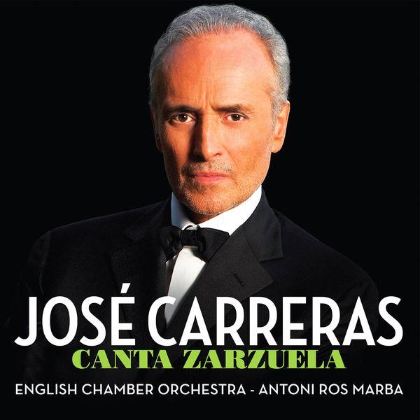 José Carreras, English Chamber Orchestra & Antoni Ros Marba - Canta Zarzuela