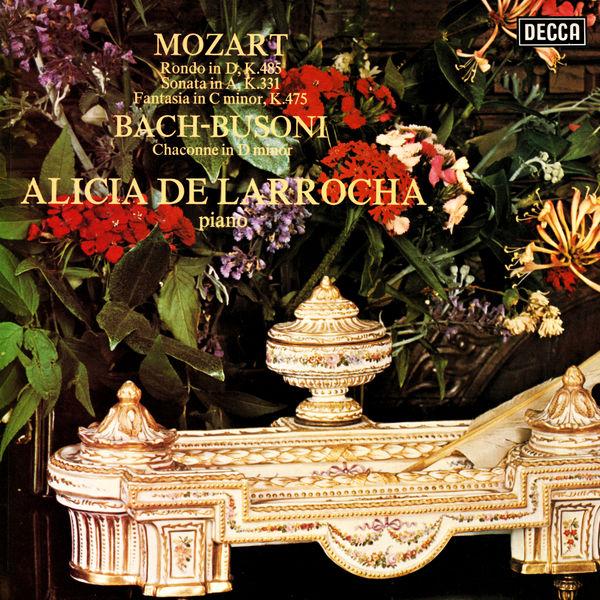 Alicia de Larrocha - Mozart: Piano Sonata No. 11; Rondo in D Major; Fantasia in C Minor / Bach-Busoni: Chaconne