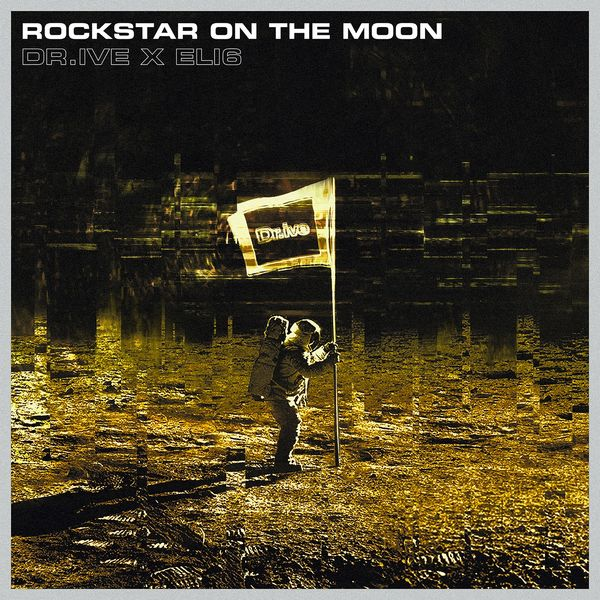 Dr.ive - Rockstar on the Moon