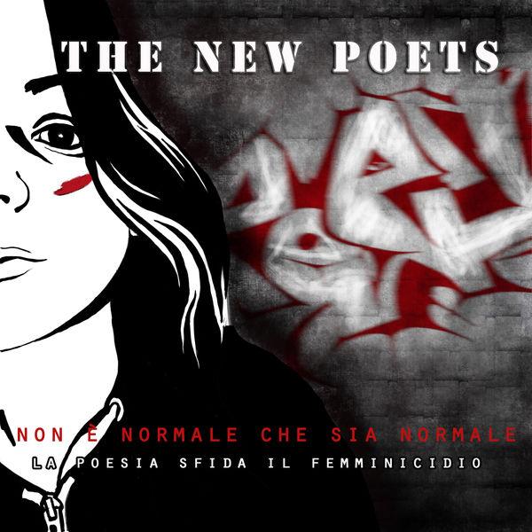 The New Poets - Non è normale che sia normale (la Poesia sfida il femminicidio)