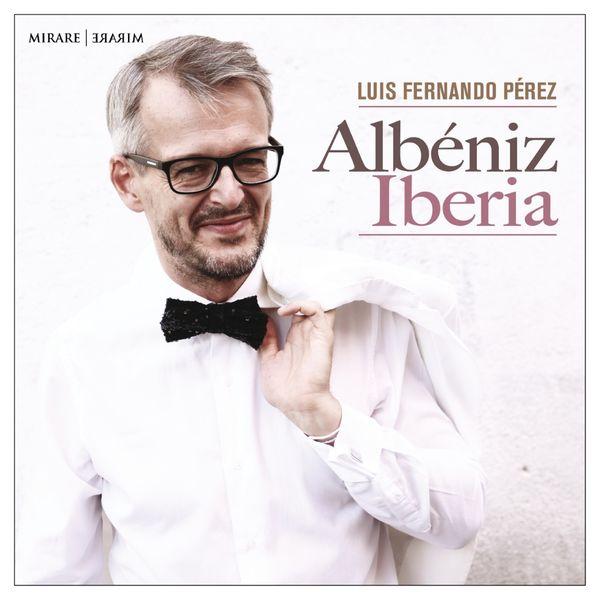 Luis Fernando Perez - Albéniz: Iberia