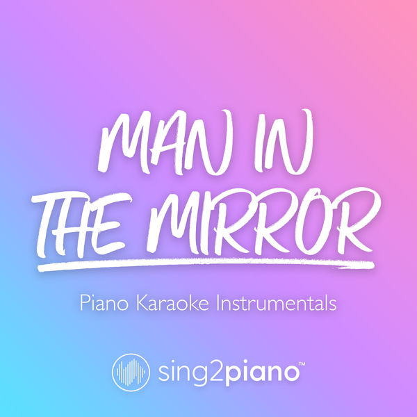 Sing2Piano - Man In The Mirror