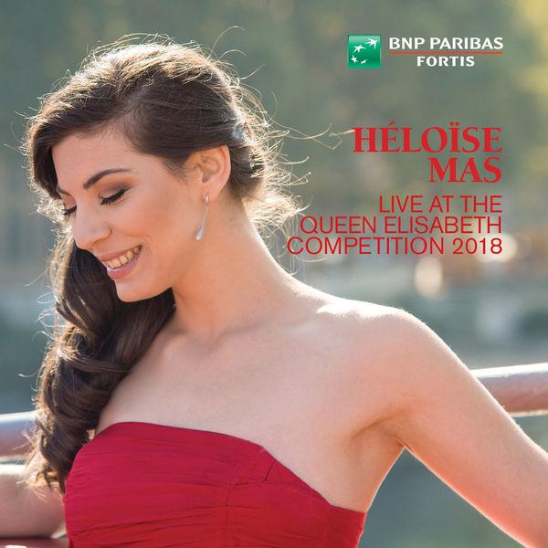 Héloise Mas - Héloïse Mas Live at the Queen Elisabeth Competition 2018