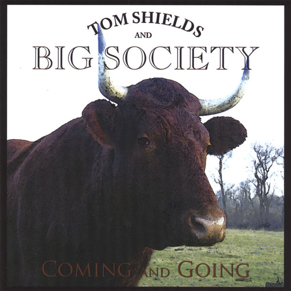 Tom Shields and Big Society - Coming and Going