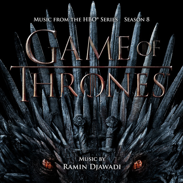 Ramin Djawadi - Game Of Thrones: Season 8 (Music from the HBO Series)