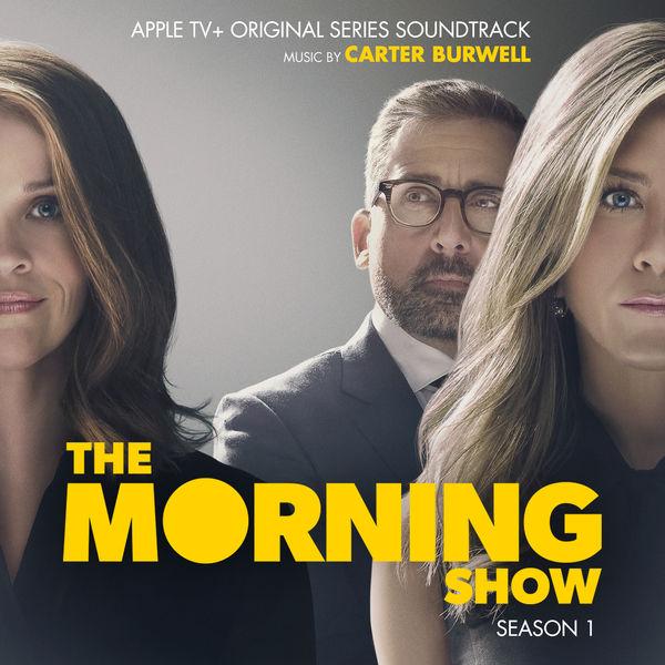 Carter Burwell - The Morning Show: Season 1 (Apple TV+ Original Series Soundtrack)
