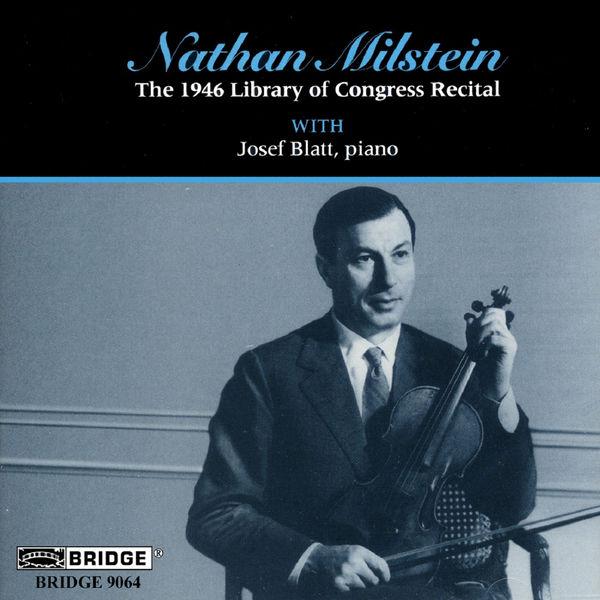 Nathan Milstein - Nathan Milstein: 1946 Library of Congress Recital
