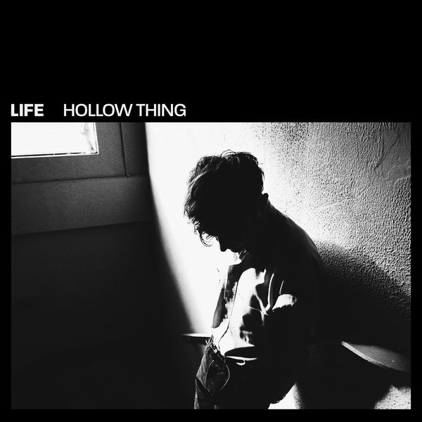 Life - Hollow Thing