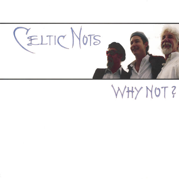 Celtic Nots - Why Not?