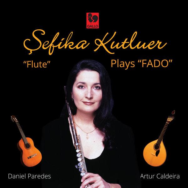 """Sefika Kutluer - Sefika Kutluer Plays """"Fado"""""""