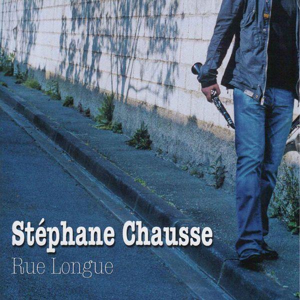 Stephane Chausse Rue longue