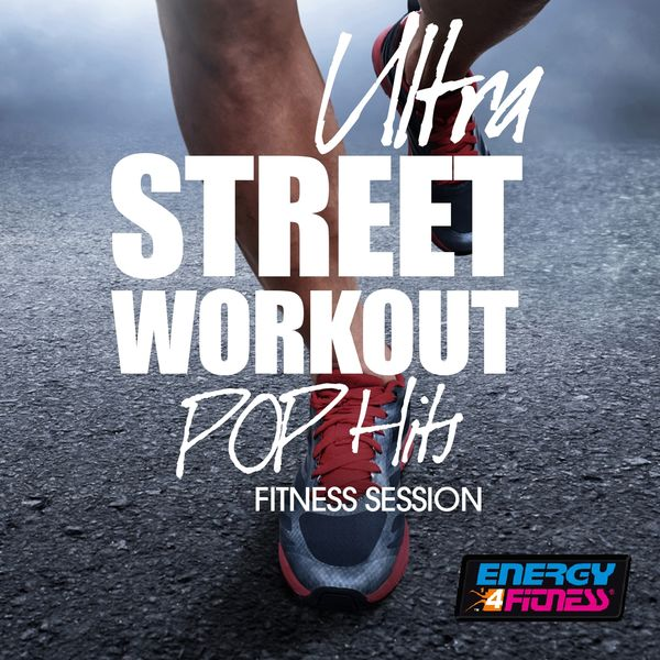 Various Artists - Ultra Street Workout Pop Hits Fitness Session