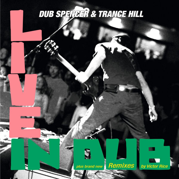 Dub Spencer & Trance Hill - Live in Dub