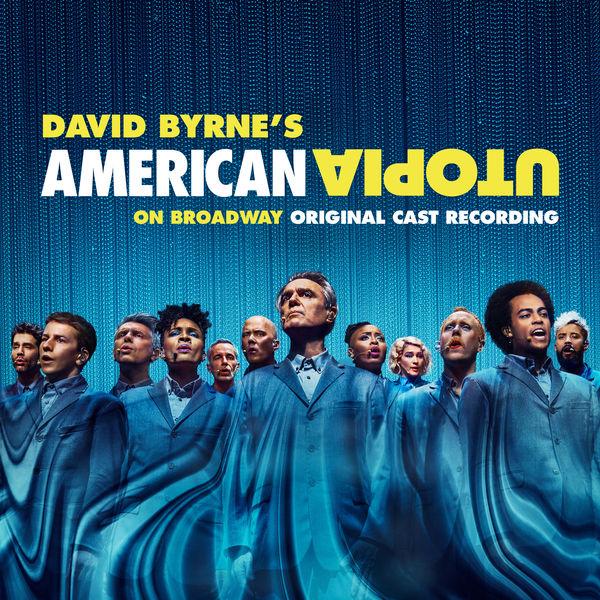 David Byrne - American Utopia on Broadway (Original Cast Recording)