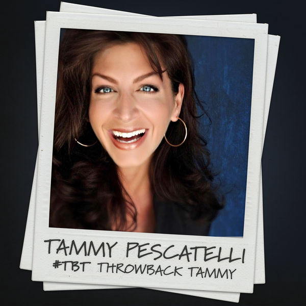 Tammy Pescatelli - #Tbt Throwback Tammy