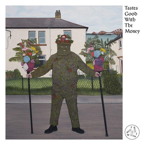 Fat White Family - Tastes Good With The Money