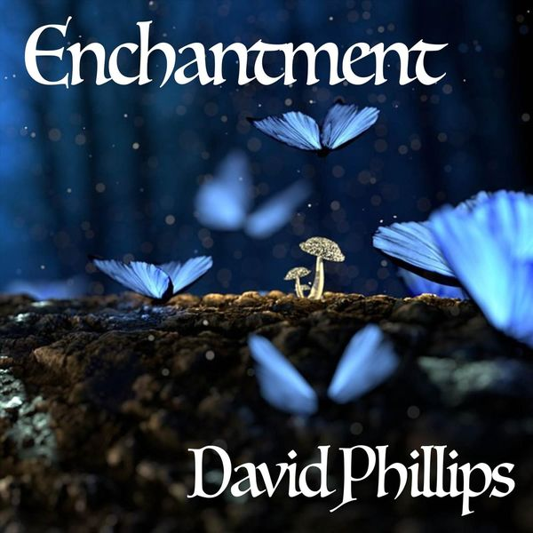David Phillips - Enchantment