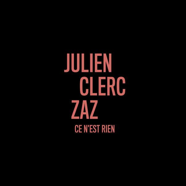 Julien Clerc - Ce n'est rien (en duo avec Zaz)