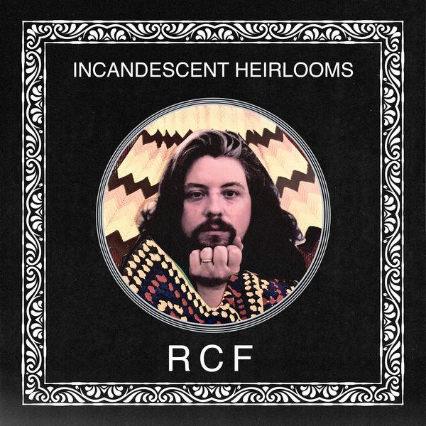 RCF - Incandescent Heirlooms