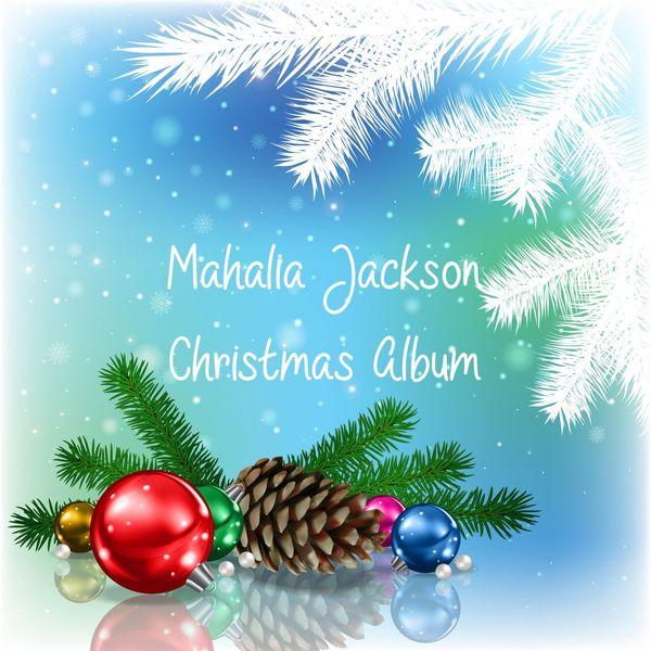 Mahalia Jackson - Mahalia Jackson: Christmas Album