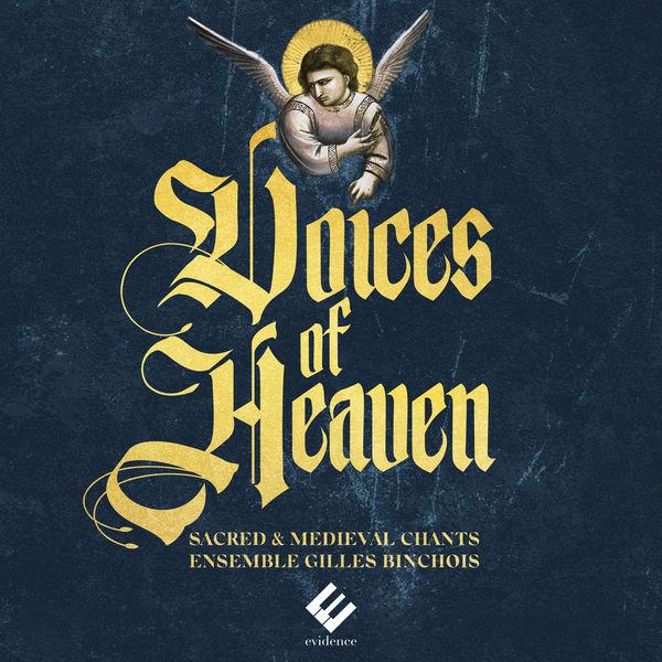 Ensemble Gilles Binchois - Voices of Heaven: Sacred & Medieval Chants