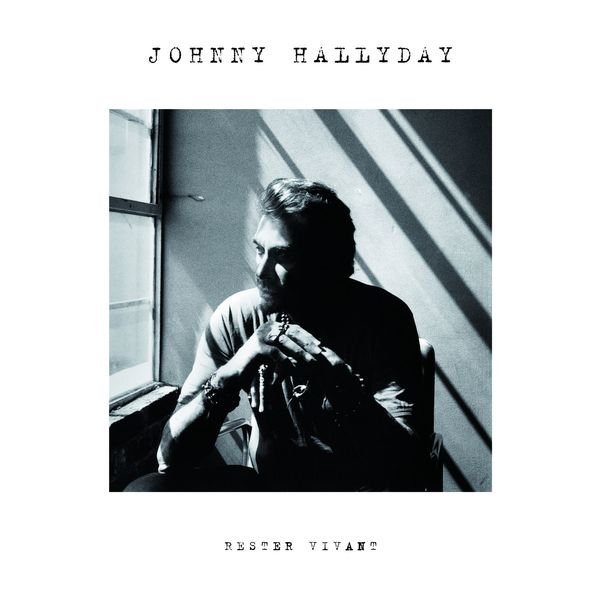 Johnny Hallyday - Rester vivant (Deluxe Version)