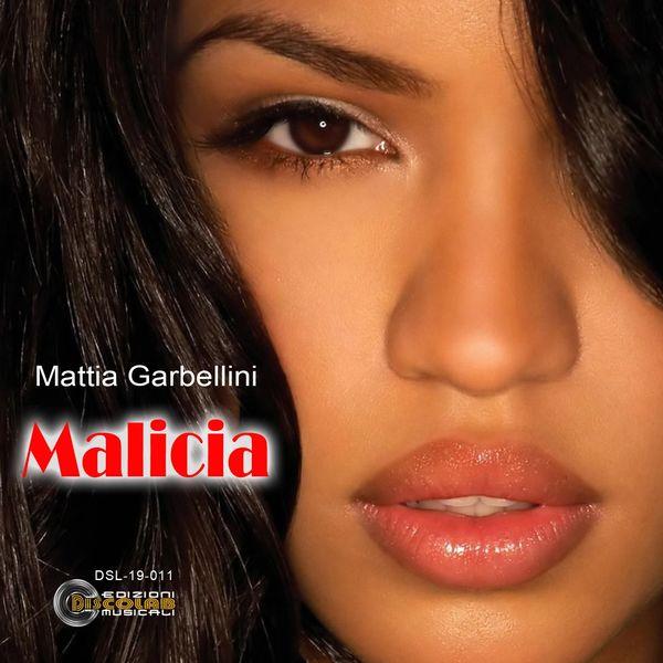 Mattia Garbellini - Malicia