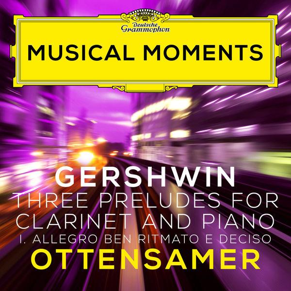 Andreas Ottensamer - Gershwin: Three Preludes: I. Allegro ben ritmato e deciso (Adapted for Clarinet and Piano by Ottensamer)