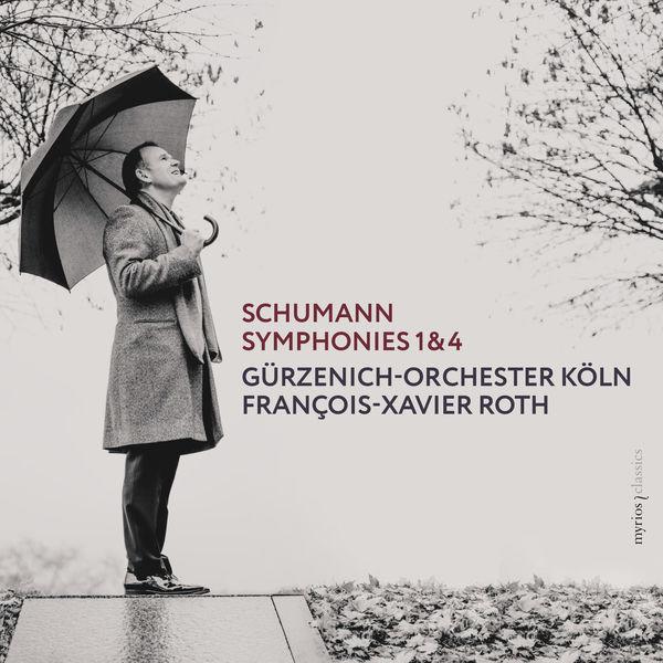 François-Xavier Roth - Schumann : Symphonies 1 & 4