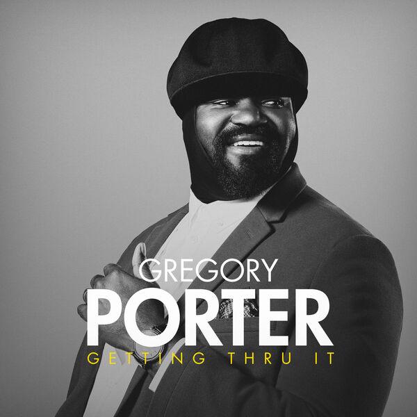Gregory Porter - Getting Thru It