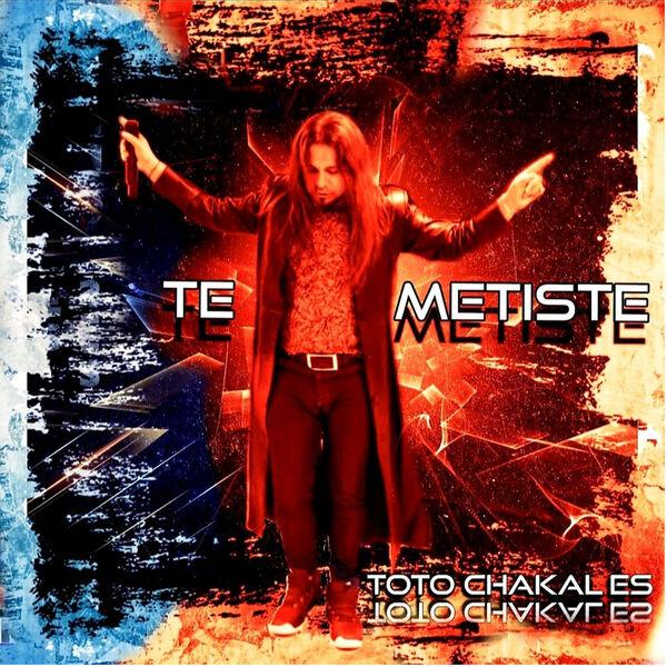 Los Chakales - Te Metiste